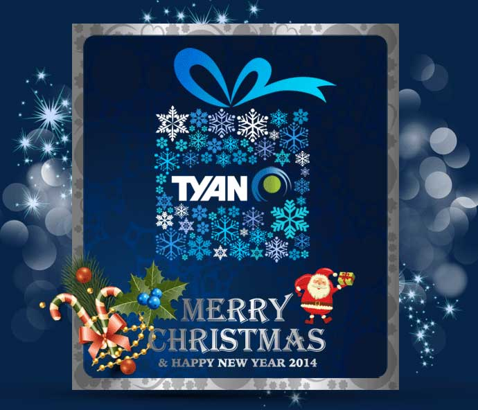 TYAN wish you a merry Christmas and happy new year 2014.