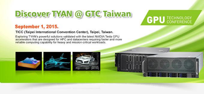Discover TYAN @ GTC Taiwan (Sep 1, 2015)