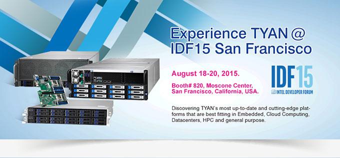 Experience TYAN @ IDF15 San Francisco (Aug 18-20, 2015)