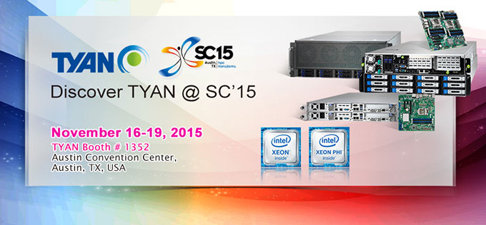 Visit TYAN's booth and discover your ideal solutions at SC'15